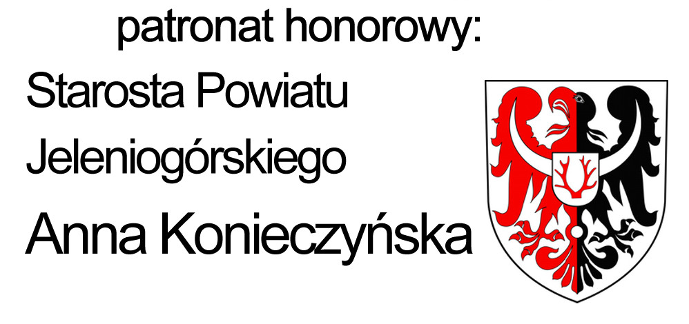 Patronat honorowy - Starosta Powiatu Jeleniogórskiego Anna Konieczyńska
